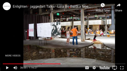 Enlighten | jaggedart talks | Lina Bo Bardi x Noemi Blager